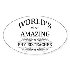 World's Most Amazing Phy. Ed. Teach Decal