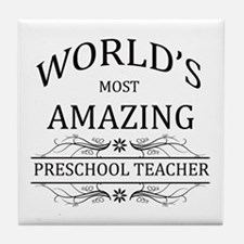 World's Most Amazing Preschool Teache Tile Coaster