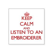 Keep Calm and Listen to an Embroiderer Sticker
