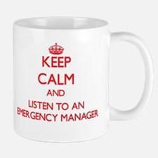 Keep Calm and Listen to an Emergency Manager Mugs