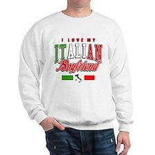 I Love my Italian Boyfriend Sweatshirt