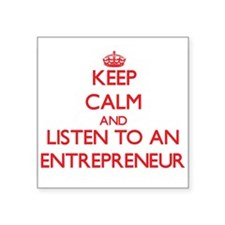 Keep Calm and Listen to an Entrepreneur Sticker