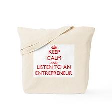 Keep Calm and Listen to an Entrepreneur Tote Bag