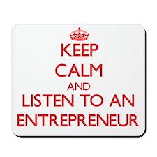 Keep Calm and Listen to an Entrepreneur Mousepad