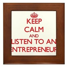 Keep Calm and Listen to an Entrepreneur Framed Til