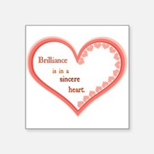 Brilliance is in a sincere heart Sticker