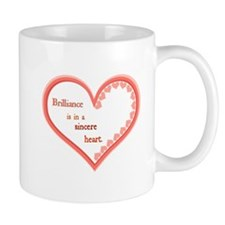 Brilliance is in a sincere heart Mugs