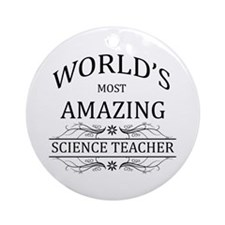 World's Most Amazing Science Teac Ornament (Round)