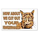 Cut Out Your Fingernails Rectangle Sticker