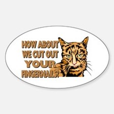 Cut Out Your Fingernails Oval Decal