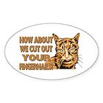 Cut Out Your Fingernails Oval Sticker