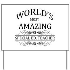 World's Most Amazing Special Ed. Teacher Yard Sign