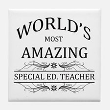 World's Most Amazing Special Ed. Teac Tile Coaster