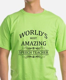 World's Most Amazing Speech Teacher T-Shirt