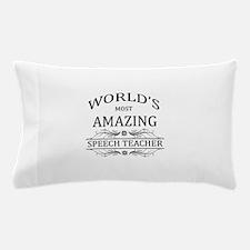 World's Most Amazing Speech Teacher Pillow Case