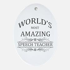 World's Most Amazing Speech Teache Ornament (Oval)