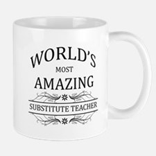 World's Most Amazing Substitute Teacher Mug