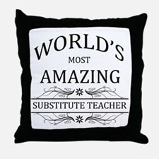 World's Most Amazing Substitute Teach Throw Pillow