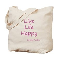 Live Life Happy - Pink Tote Bag