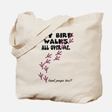 My Bird Walks... Tote Bag