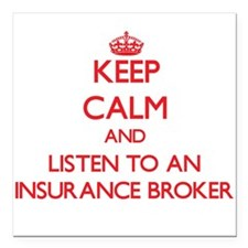 Keep Calm and Listen to an Insurance Broker Square