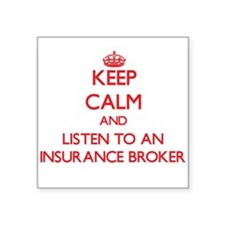 Keep Calm and Listen to an Insurance Broker Sticke