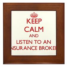 Keep Calm and Listen to an Insurance Broker Framed