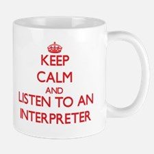 Keep Calm and Listen to an Interpreter Mugs