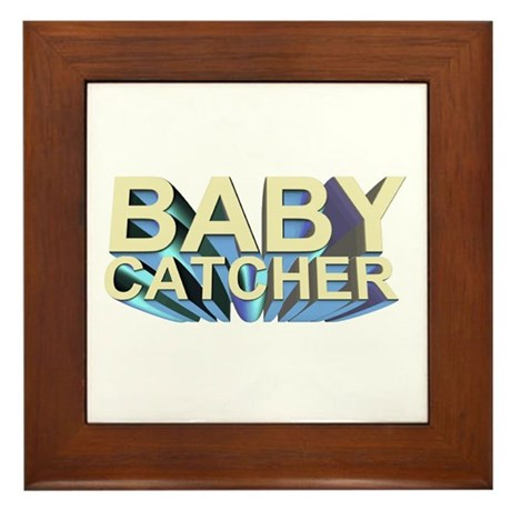 Baby catcher - for midwives - Framed Tile