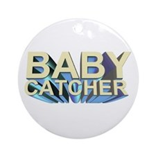 Baby catcher - for midwives -  Ornament (Round)