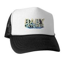 Baby catcher - for midwives -  Trucker Hat