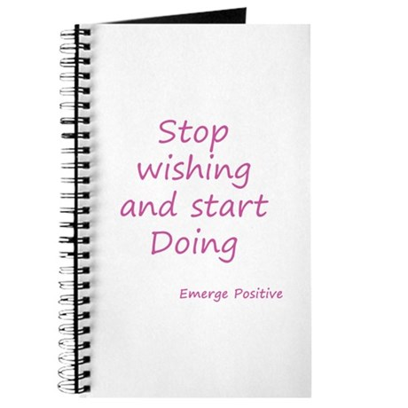 Stop wishing and start Doing - Pink Journal