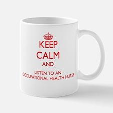 Keep Calm and Listen to an Occupational Health Nur