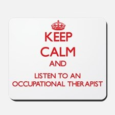 Keep Calm and Listen to an Occupational arapist Mo