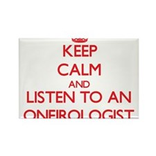 Keep Calm and Listen to an Oneirologist Magnets