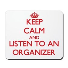 Keep Calm and Listen to an Organizer Mousepad
