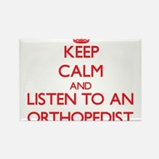Keep Calm and Listen to an Orthopedist Magnets
