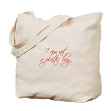 I-am-not-plastic-bag-scr-red Tote Bag