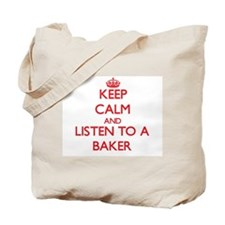 Keep Calm and Listen to a Baker Tote Bag