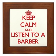 Keep Calm and Listen to a Barber Framed Tile