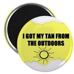 I GOT MY TAN FROM THE OUTDOORS Magnet