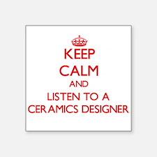 Keep Calm and Listen to a Ceramics Designer Sticke