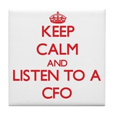 Keep Calm and Listen to a Cfo Tile Coaster