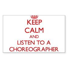 Keep Calm and Listen to a Choreographer Decal