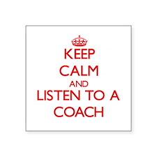 Keep Calm and Listen to a Coach Sticker