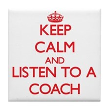 Keep Calm and Listen to a Coach Tile Coaster