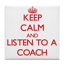 Keep Calm and Listen to a Coach Tile Coaster