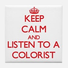 Keep Calm and Listen to a Colorist Tile Coaster