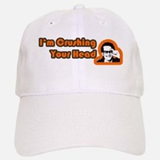I'm Crushing Your Head Baseball Baseball Cap