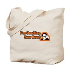 I'm Crushing Your Head Tote Bag